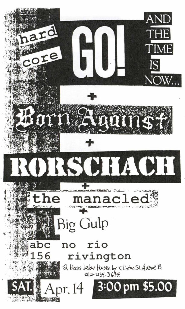 Go!-Rorschach-Born Against-The Manacled-Big Gulp @ ABC No Rio New York City NY 4-14-90