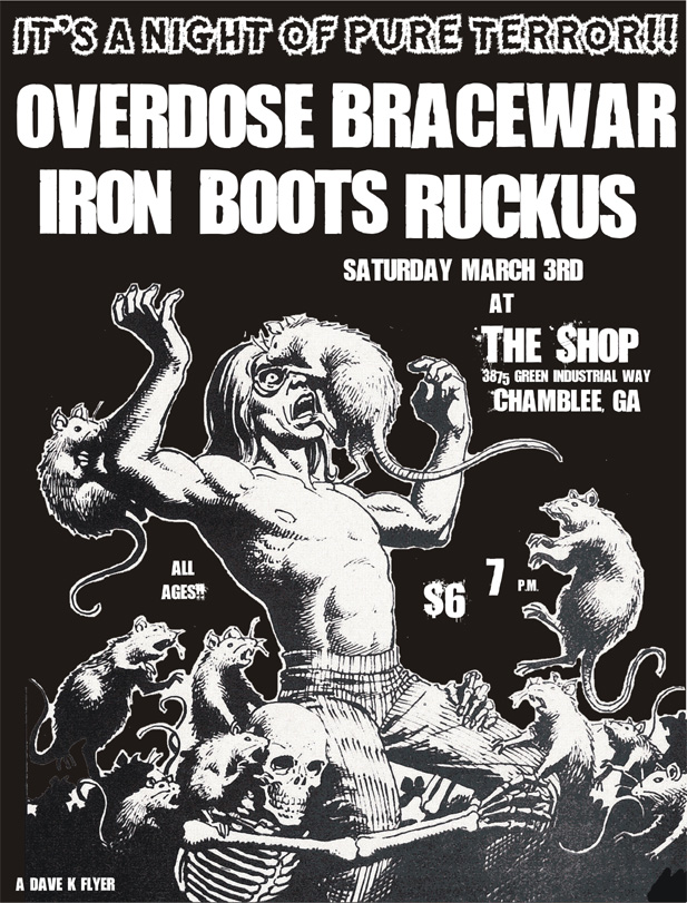 Overdose-Brace War-Iron Boots-Ruckus @ The Shop Chamblee GA 3-3-07