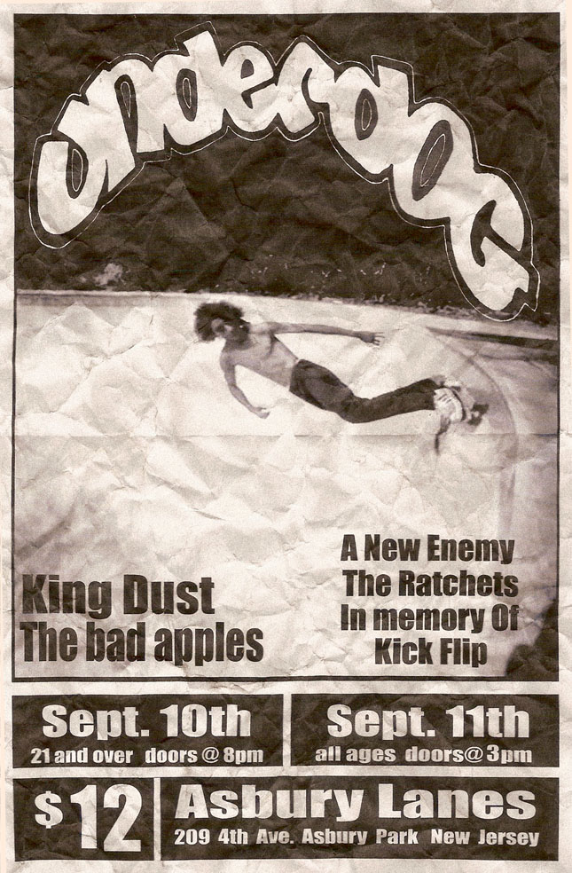 Underdog-King Dust-The Bad Apples-A New Enemy-The Ratchets-In Memory Of-Kick Flip @ Asbury Lanes Asbury Park NJ 9-10-05 + 9-11-05