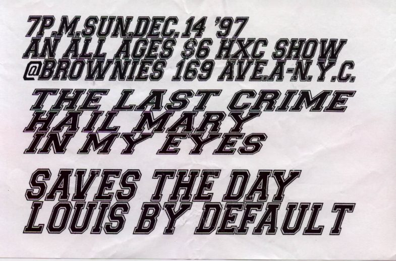 The Last Crime-In My Eyes-Hail Mary-Saves The Day-Louis By Default @ Brownies New York City NY 12-14-97