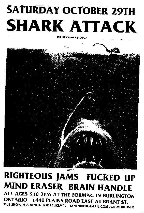 Shark Attack-Righteous Jams-Fucked Up-Brain Handle-Mind Eraser @ The Formac Burlington Canada 10-29-05