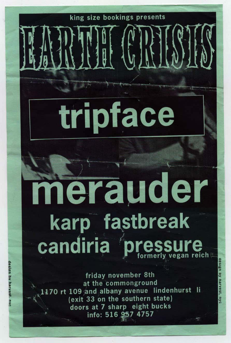 Earth Crisis-Tripface-Merauder-Karp-Fastbreak-Candiria-Pressure @ Common Ground Long Island NY 11-8-96