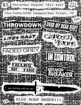 Throwdown-Over My Dead Body-Life's Halt-Eighteen Visions-Faded Grey-In Control-Fields Of Fire-Breaker Breaker @ Che Cafe San Diego CA 8-18-01
