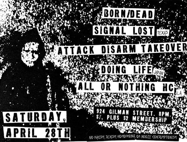 Born/Dead-Signal Lost-Attack Disarm Takeover-Doing Life-All Or Nothing HC @ Gilman St. Berkeley CA 4-28-07