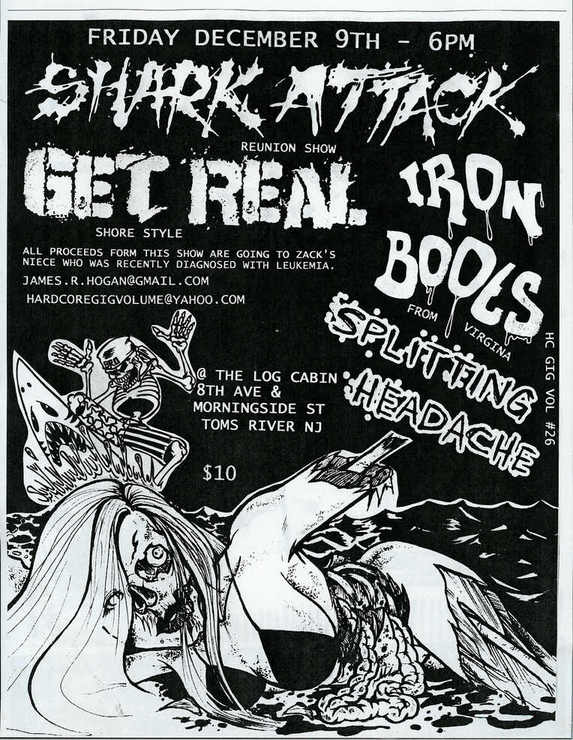 Shark Attack-Get Real-Iron Boots-Splitting Headache @ Log Cabin Toms River NJ 12-9-05