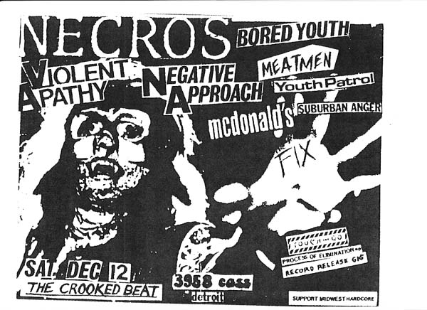 Negative Approach-Necros-Bored Youth-Violent Apathy-Meatmen-Youth Patrol-Suburban Anger-McDonalds-The Fix @ The Crooked Beat Detroit MI 12-12-81