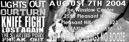 Knife Fight-Lights Out-Our Turn-Lost Again-The Starting Point-Freak Out @ The Winslow Center Pleasant Hill CA 8-7-04