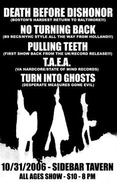 Death Before Dishonor (CT)-No Turning Back-Pulling Teeth-Taea-Turn Into Ghosts @ Sidebar Tavern Baltimore MD 10-31-06