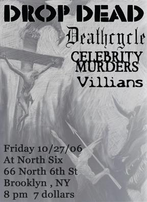 DropDead-Celebrity Murders-Deathcycle-Villians @ North Six Brooklyn NY 10-27-06