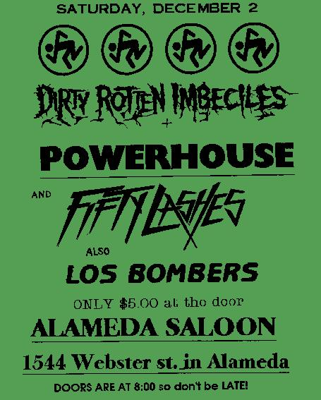 DRI-Powerhouse (CA)-Fifty Lashes-Los Bombers @ Alameda Saloon Alameda CA 12-2-95