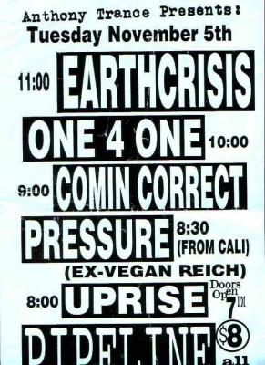 Earth Crisis-Uprise-One 4 One-Commin Correct-Pressure @ The Pipeline Newark NJ 11-5-96