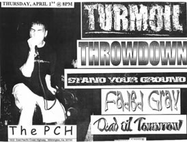 Turmoil-Throwdown-Stand Your Ground-Faded Gray-Dead Til Tomorrow @ The PCH Wilmington CA 4-1-99
