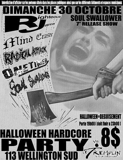 Righteous Jams-Radical Attack-Mind Eraser-Soul Swallower-One Timer @ Le Tremplin Quebec Canada 10-30-05
