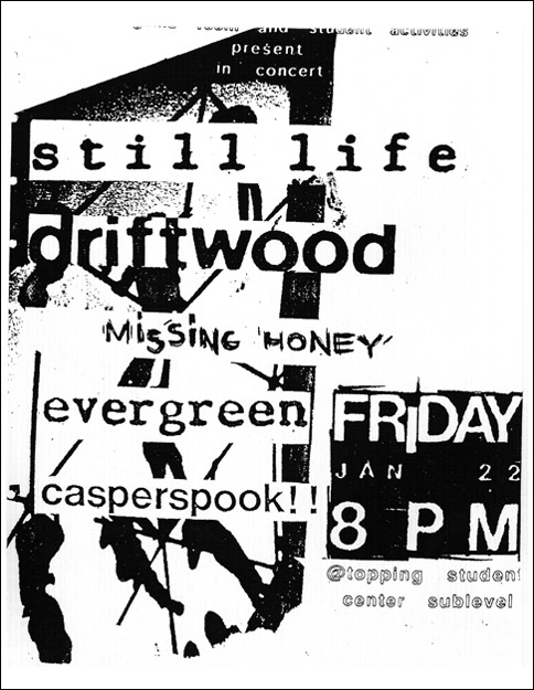 Still Life-Driftwood-Missing Honey-Evergreen-Casperspook @ Topping Student Center Los Angeles CA 1-22-93