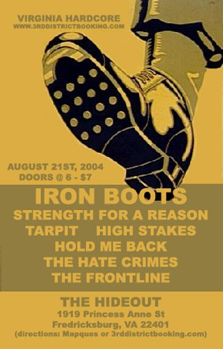 Iron Boots-Strength For A Reason-Tarpit-High Stakes-Hold Me Back-The Hate Crimes-The Frontline @ The Hideout Pittsburgh PA 8-21-04