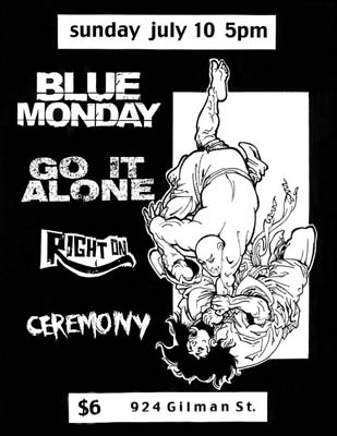 Blue Monday-Right On-Go It Alone-Ceremony @ Gilman St. Berkeley CA 7-10-05
