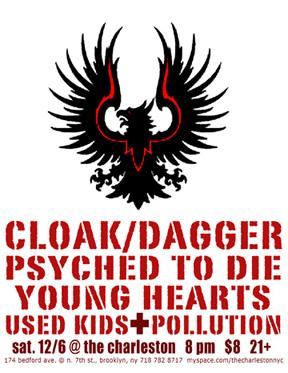 Cloak/Dagger-Psyched To Die-Young Hearts-Used Kids-Pollution @ The Charleston Brooklyn NY 12-6-08