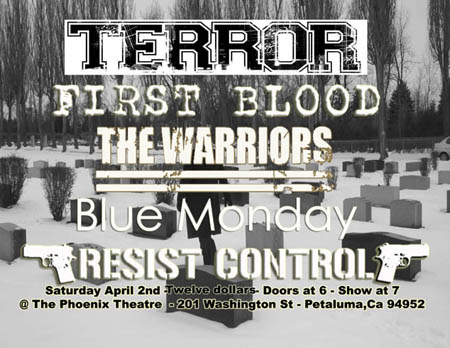 Terror-First Blood-The Warriors-Blue Monday-Resist Control @ The Phoenix Theater Petaluma CA 4-2-02