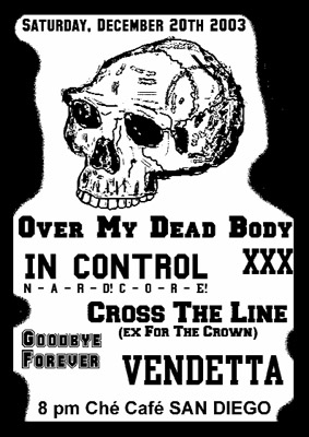Over My Dead Body-In Control-Choose The Line-Goodbye Forever-Vendetta @ Che Cafe San Diego CA 12-20-03