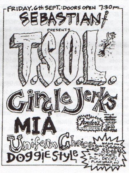TSOL-Circle Jerks-MIA-Uniform Choice-Doggy Style @ Fenders Long Beach CA 9-6-85