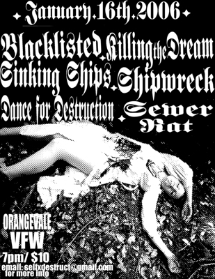 Blacklisted-Killing The Dream-Sinking Ships-Shipwreck-Dance For Destruction-Sewer Rat @ Orangevale VFW Sacramento CA 1-16-06