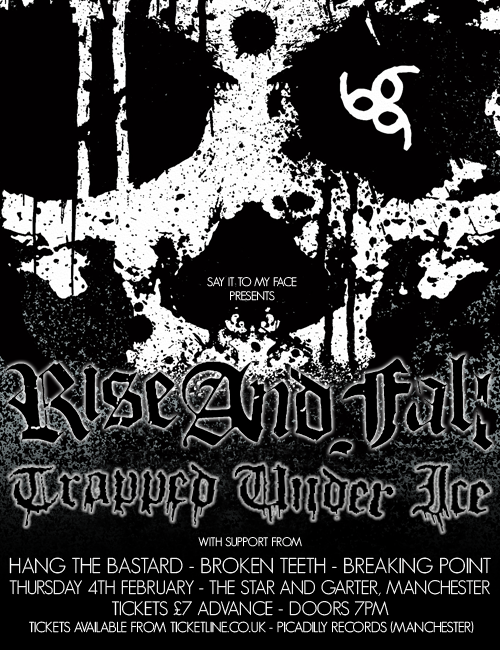 Rise & Fall-Trapped Under Ice-Hang The Bastard-Broken Teeth-Breaking Point @ Star & Garter Manchester England 2-4-10