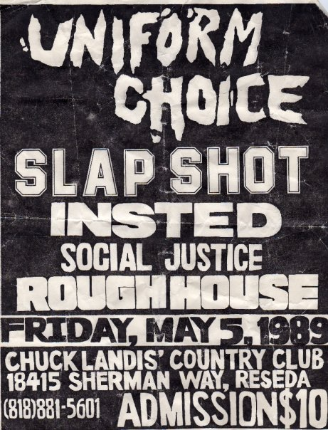 Uniform Choice-Slapshot-Insted-Social Justice-Rough House @ Chuck Landis' Country Club Reseda CA 5-5-89