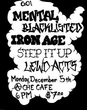 Mental-Blacklisted-Iron Age-Step It Up-Lewd Acts @ Che Cafe San Diego CA 12-5-05