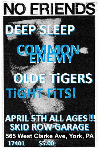 Deep Sleep-Common Enemy-Olde Tigers-Tight Fits! @ Skid Row Garage York PA 4-5-10