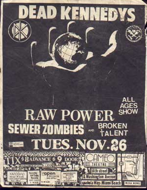 Dead Kennedys-Raw Power-Sewer Zombies-Broken Talent @ Cameo Theatre Miami FL 11-26-85