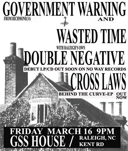 Government Warning-Wasted Time-Cross Laws-Double Negative @ GSS House Raleigh NC 3-16-07