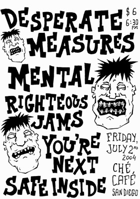 Mental-Desperate Measures-Righteous Jams-You're Next-Safe Inside @ Che Cafe San Diego CA 7-2-04
