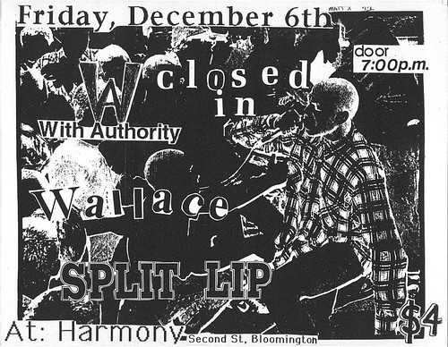 Closed In-With Authority-Wallace-Split Lip @ Harmony Bloomington IN 12-6-91