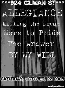 Allegiance-Killing The Dream-More to Pride-The Answer-By My Will @ Gilman St. Berkeley CA 10-22-05