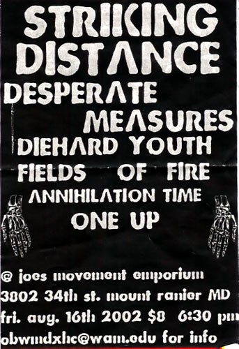 Striking Distance-Desperate Measures-Diehard Youth-Fields of Fire-Annihilation Time-One Up @ Joe's Movement Emporium Mount Rainer MD 8-16-02