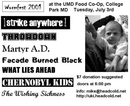 Strike Anywhere-Throwdown-Martyr AD-Facade Burned Black-What Lies Ahead-The Wishing Sickness-Chernobyl Kids @ UMD Food Coop College Park MD 7-3-01