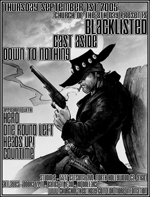 Blacklisted-Cast Aside-Down To Nothing-Hero-One Round Left-Heads Up-Countime @ Studio S Hollywood CA 9-1-05