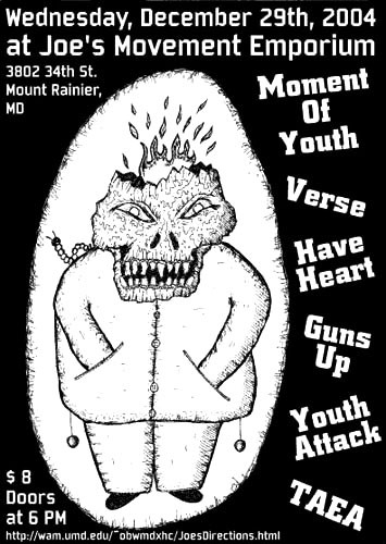 Moment of Youth-Verse-Have Heart-Guns Up-Youth Attack-TAEA @ Joe's Movement Emporium Mount Rainer MD 12-29-04