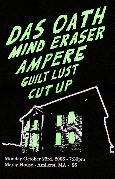 Das Oath-Mind Eraser-Guilt Lust-Ampere-Cut Up @ Mercy House Amherst MA 10-23-06