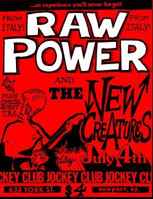 Raw Power-The New Creatures @ Jockey Club Newport KY 7-4-85
