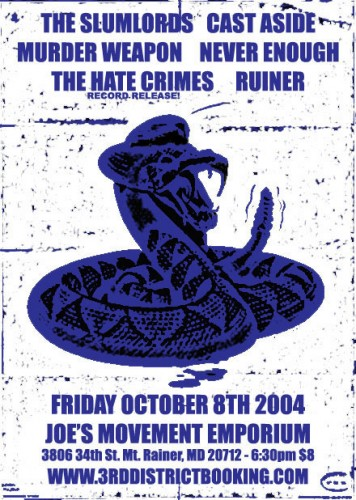 The Slumlords-Cast Aside-Murder Weapon-Never Enough-The Hate Crimes-Ruiner @ Joe's Movement Emporium Mt. Rainer MD 10-8-04
