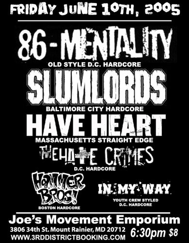 86 Mentality-Slumlords-Have Heart-The Hate Crimes-Hammer Bros-In My Way @ Joe's Movement Emporium Mt. Lainer MD 6-10-05