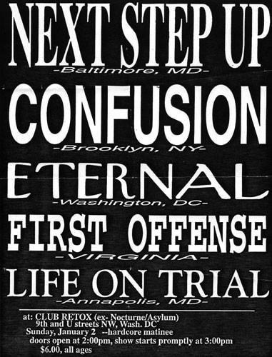 Next Step Up-Confusion-Eternal-First Offense-Life On Trial @ Club Retox Washington DC 1-2-94