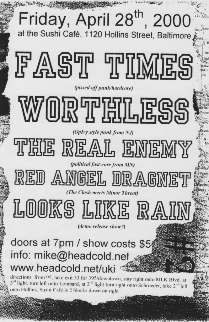 Fast Times-Worthless-The Real Enemy-Red Angel Dragnet-Looks Like Rain @ Sushi Cafe Baltimore MD 4-28-00
