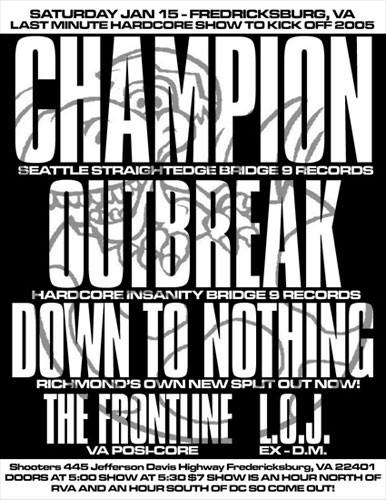 Champion-Outbreak-Down To Nothing-The Frontline-Lion Of Judah @ Shooters Freddericksburg VA 1-15-05