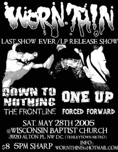 Worn Thin-Down To Nothing-One Up-The Frontline-Forced Forward @ Wisconsin Baptist Church Washington DC 5-28-05
