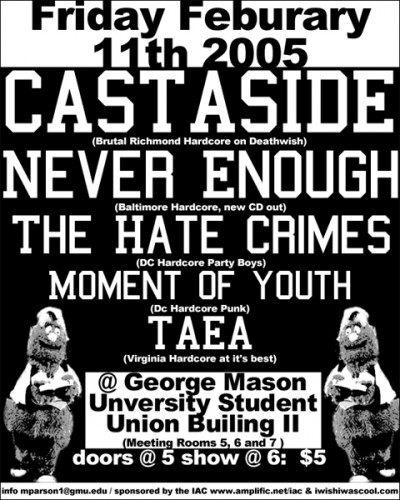 Cast Aside-Never Enough-The Hate Crimes-Moment Of Youth-Taea @ George Mason University Student Union Fairfax VA 2-11-05
