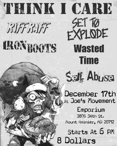 Think I Care-Riff Raff-Set To Explode-Iron Boots-Wasted Time-Self Abuse @ Joe's Movement Emporium Mt. Rainer MD 12-17-05