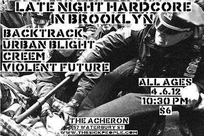 Backtrack-Urban Blight-Creem-Violent Future @ The Archeron Brooklyn NY 4-6-12