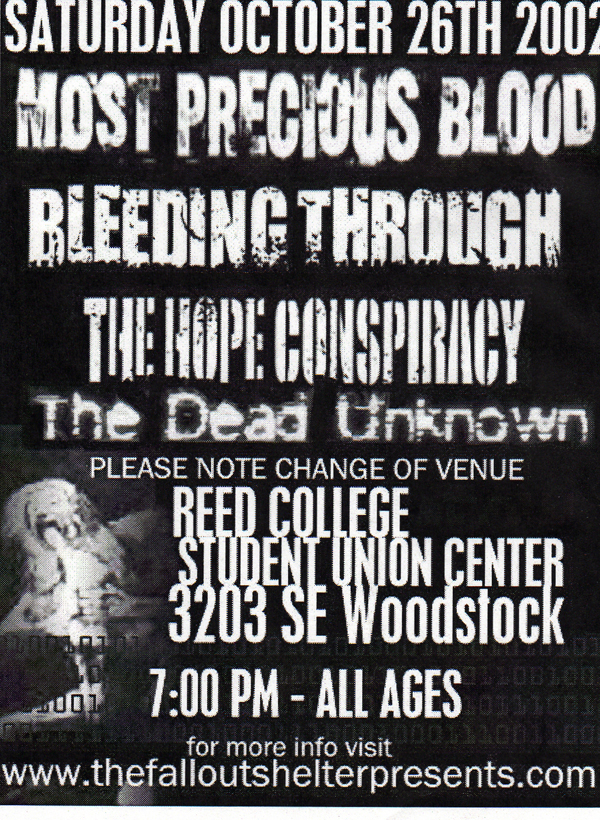 Most Precious Blood-Bleeding Through-The Hope Conspiracy-The Dead Unknown @ Reed College Portland OR 10-26-02